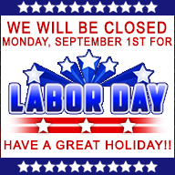 Labor Day!! We will be closed on Monday!