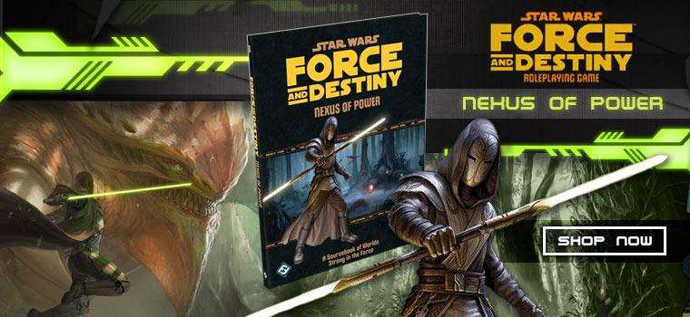 Force and Destiny - Nexus of Power!