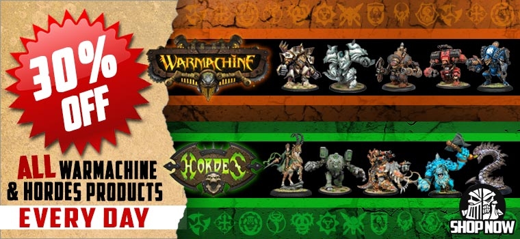 Warmachine and Horde 30% off Every Day