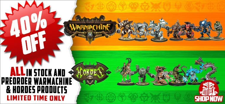 Warmachine and Horde 40% off Sale