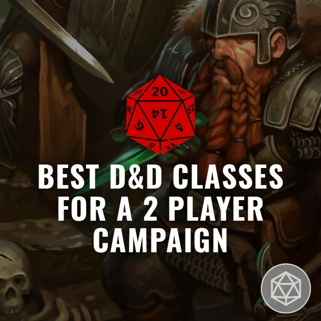 Best D&D Classes for a Two Player Campaign