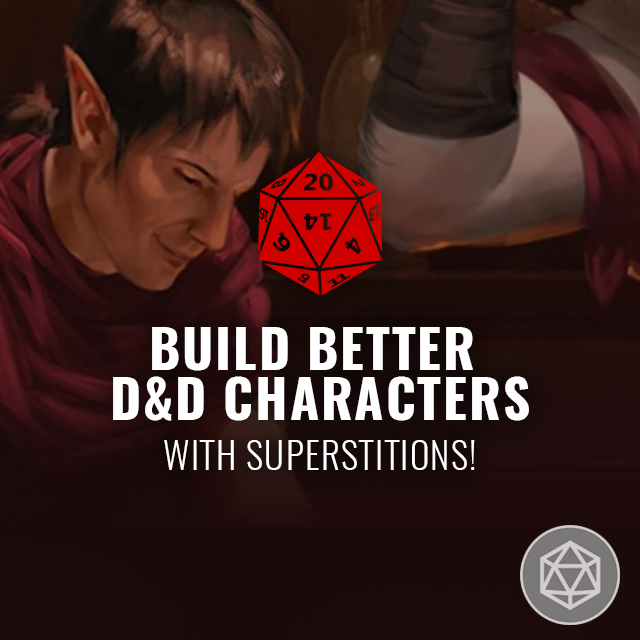 Build Better D&D Characters with Superstitions!