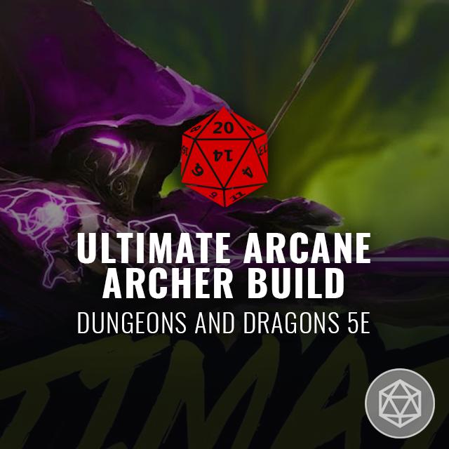 Ultimate Arcane Archer Build - D&D 5e