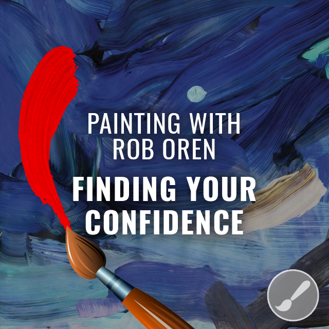 Painting 101 - Finding Your Confidence