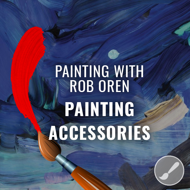 Painting 101 - Painting Accessories
