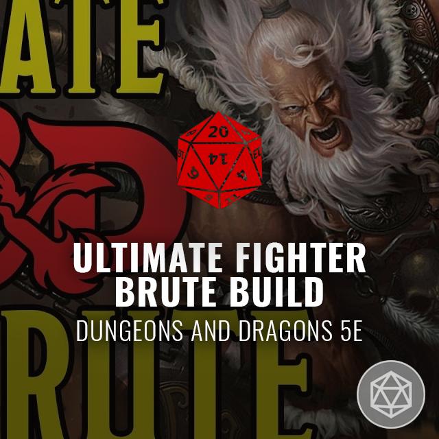 Ultimate Fighter Brute Build - D&D 5e
