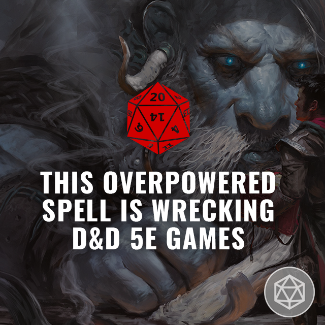 This Overpowered Spell is Wrecking D&D 5e Games
