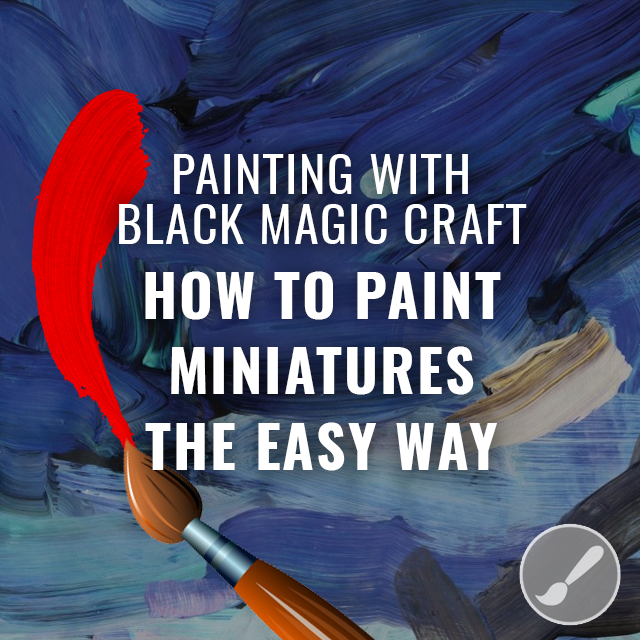 How to Paint Miniatures the Easy Way