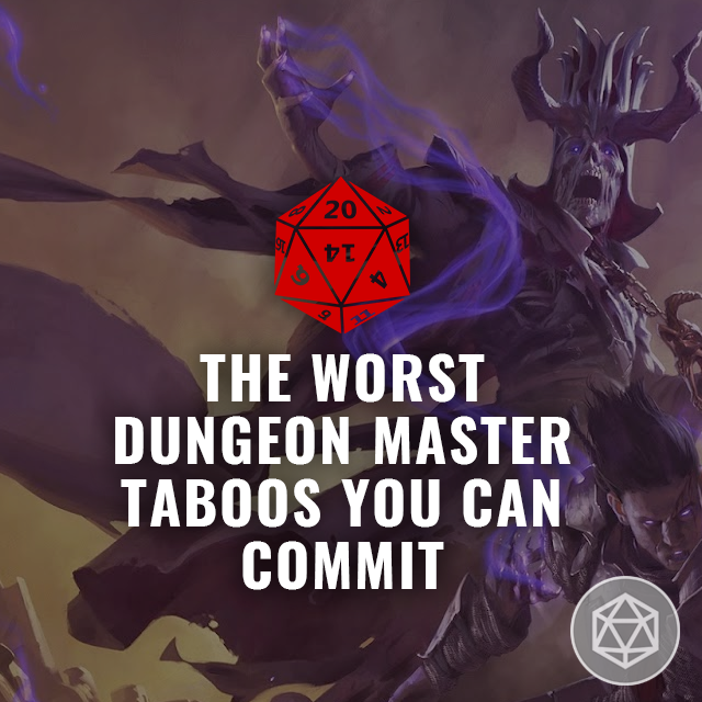 The Worst Dungeon Master Taboos You Can Commit