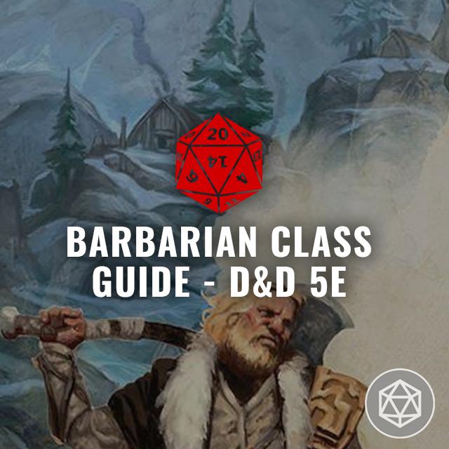 Barbarian Class Guide - D&D 5E