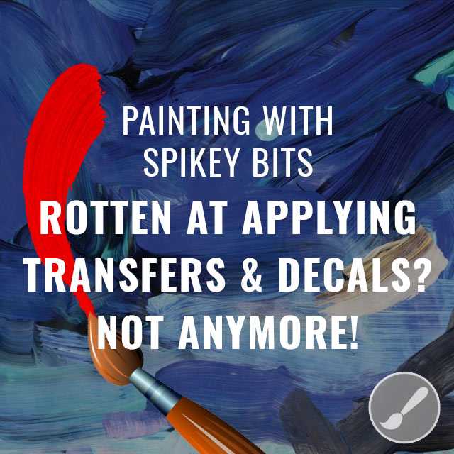 Rotten at Applying Transfers & Decals? Not Anymore!