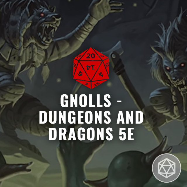 Gnolls - Dungeons and Dragons 5e