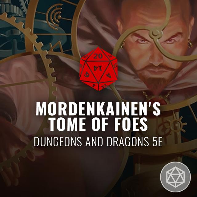 Mordenkainen's Tome of Foes - D&D 5e