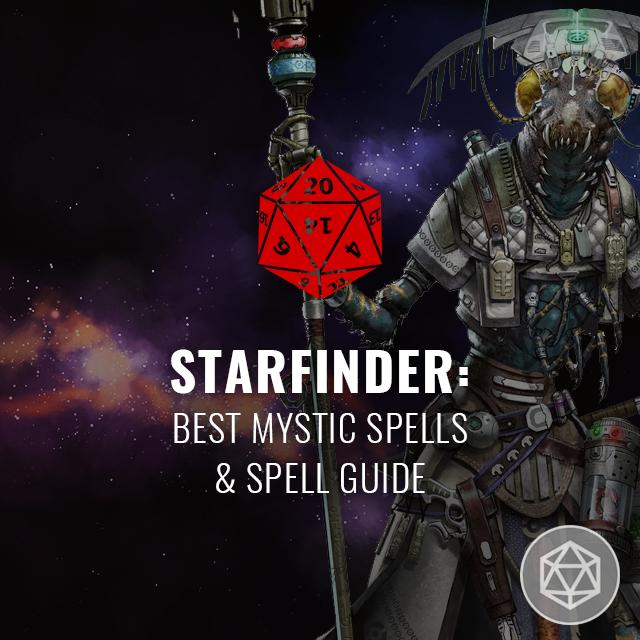 Starfinder: Best Mystic Spells & Spell Guide