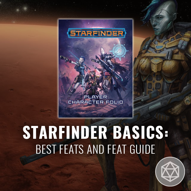 Starfinder Basics: Best Feats and Feat Guide