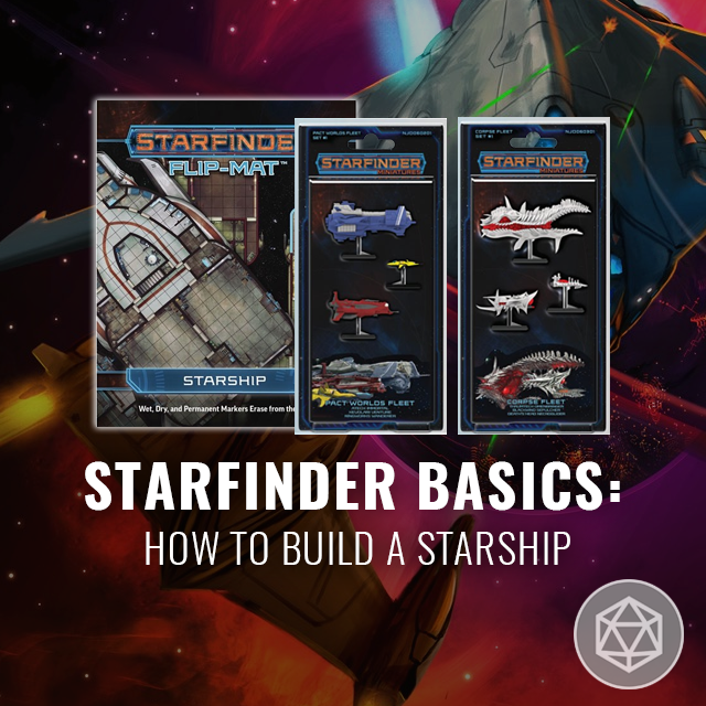 Starfinder Basics: How to Build a Starship