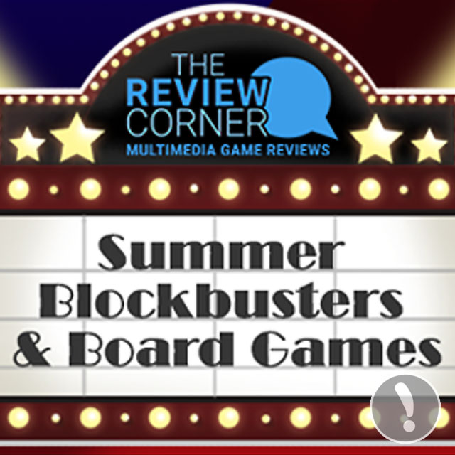 Summer Blockbusters & Board Games