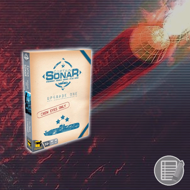 Captain Sonar: Upgrade One Expansion Review