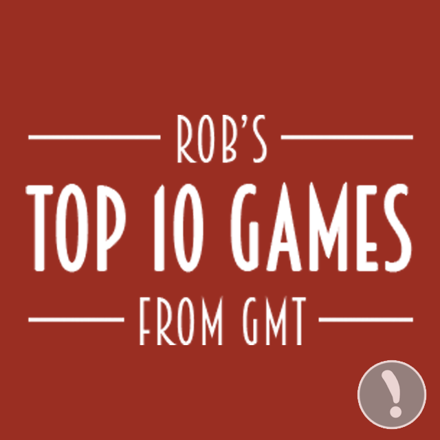 Rob's Top 10 Games From GMT
