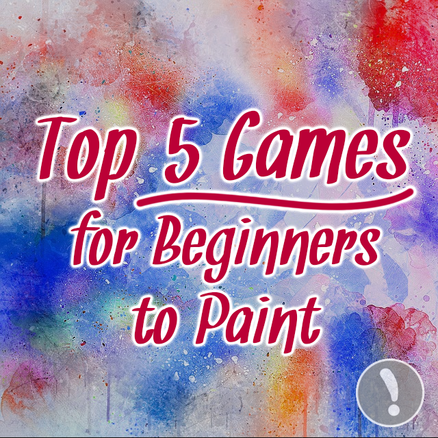 Top Five Games for Beginners to Paint
