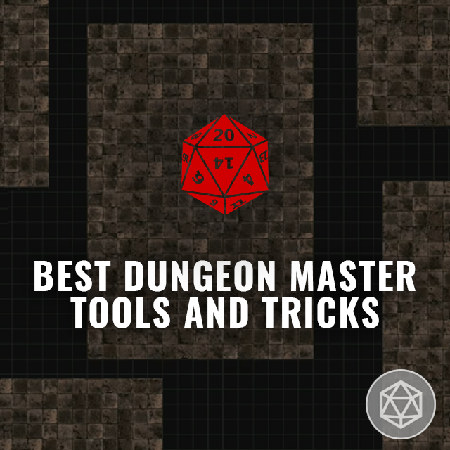 Best Dungeon Master Tools and Tricks