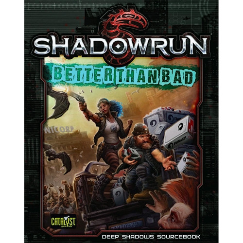 Shadowrun 5th Edition RPG: Better Than Bad (On Sale)