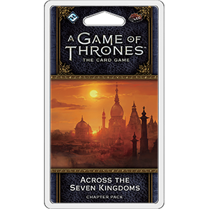 A Game of Thrones LCG (2nd Edition): Across the Seven Kingdoms Chapter Pack