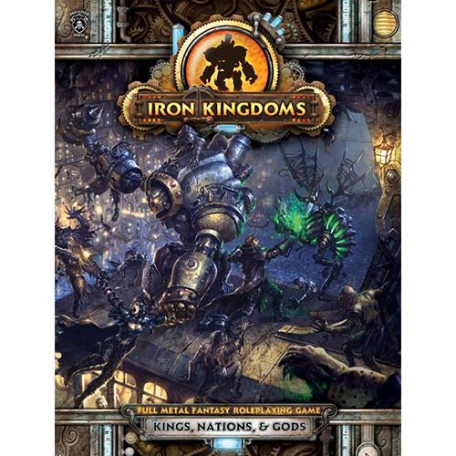 Iron Kingdoms RPG: Kings, Nations, & Gods